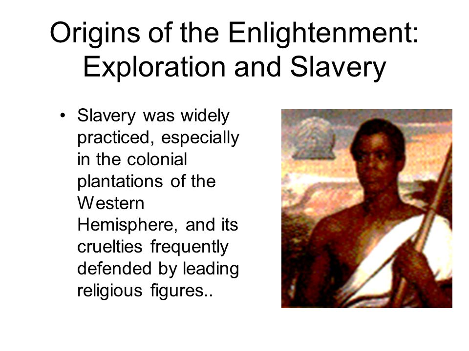 Origins of the Enlightenment: Exploration and Slavery