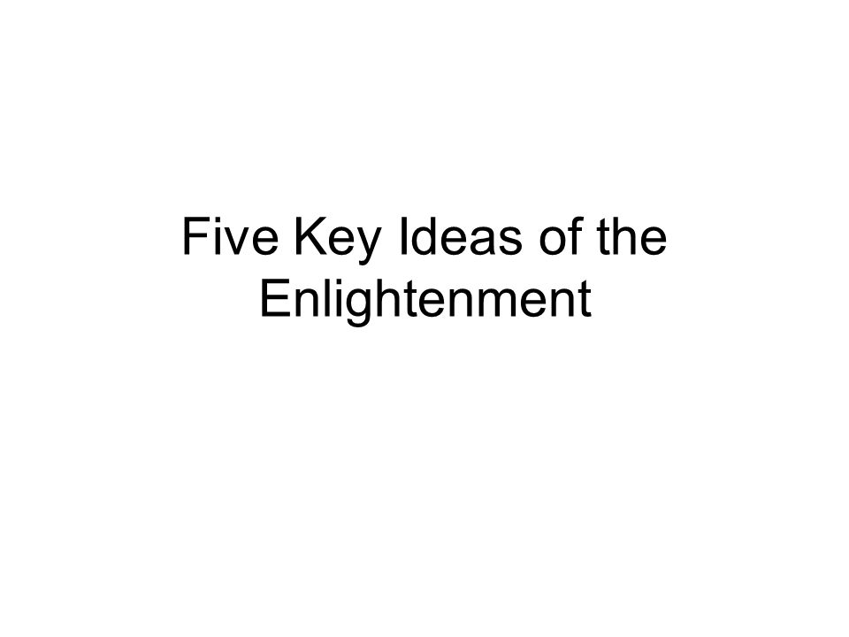Five Key Ideas of the Enlightenment