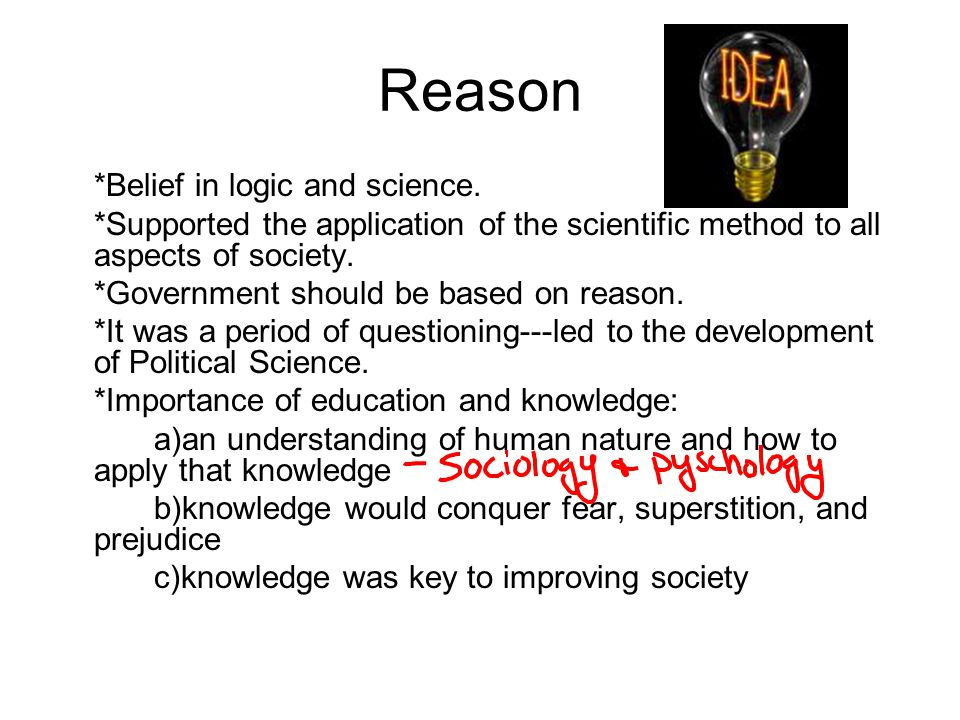 Reason *Belief in logic and science.