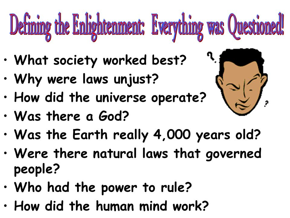 Defining the Enlightenment: Everything was Questioned!