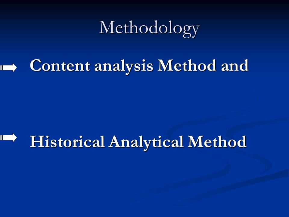 Methodology Content analysis Method and Historical Analytical Method