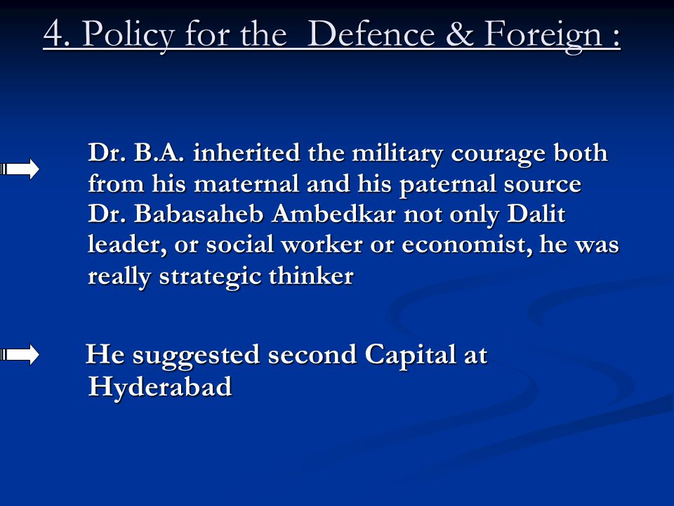 4. Policy for the Defence & Foreign :