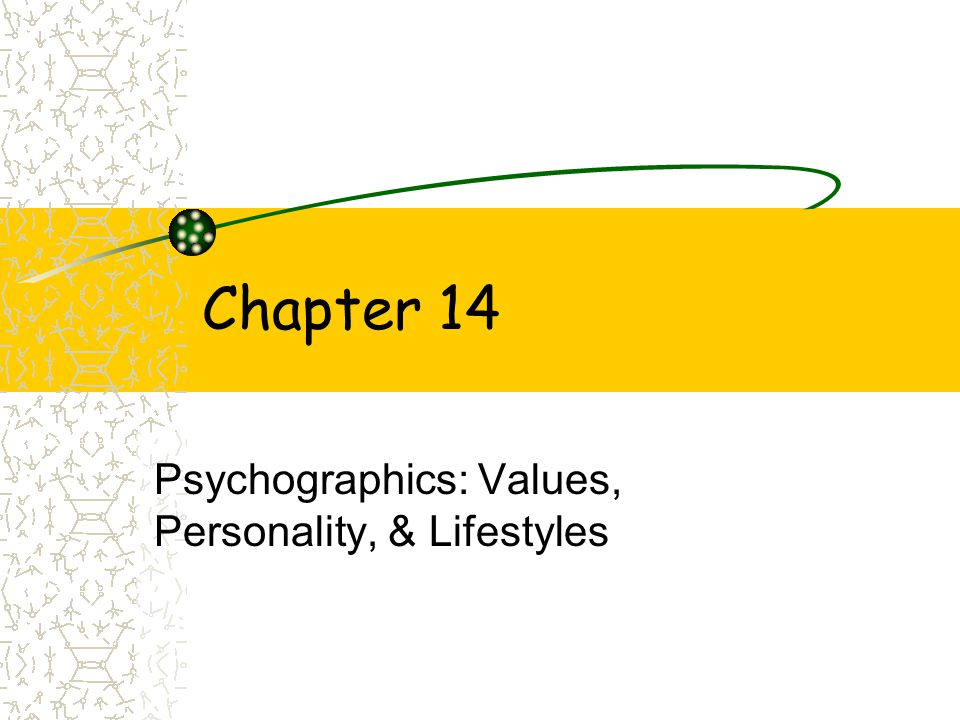 Psychographics: Values, Personality, & Lifestyles