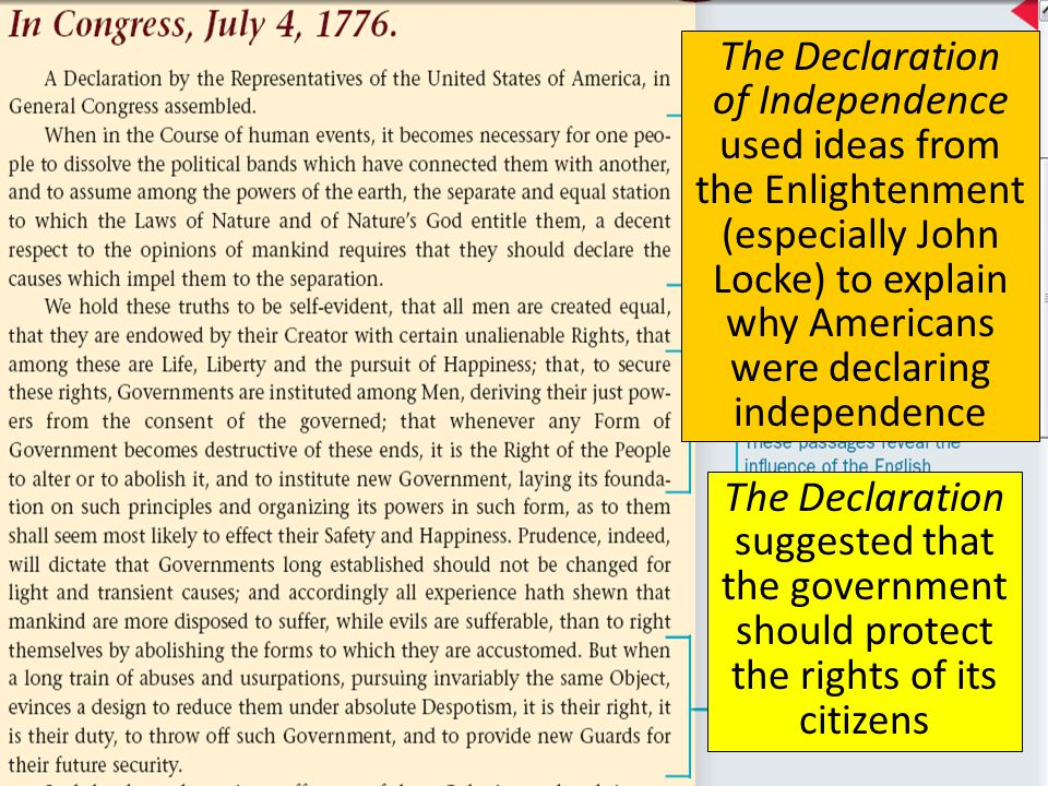The Declaration of Independence used ideas from the Enlightenment (especially John Locke) to explain why Americans were declaring independence