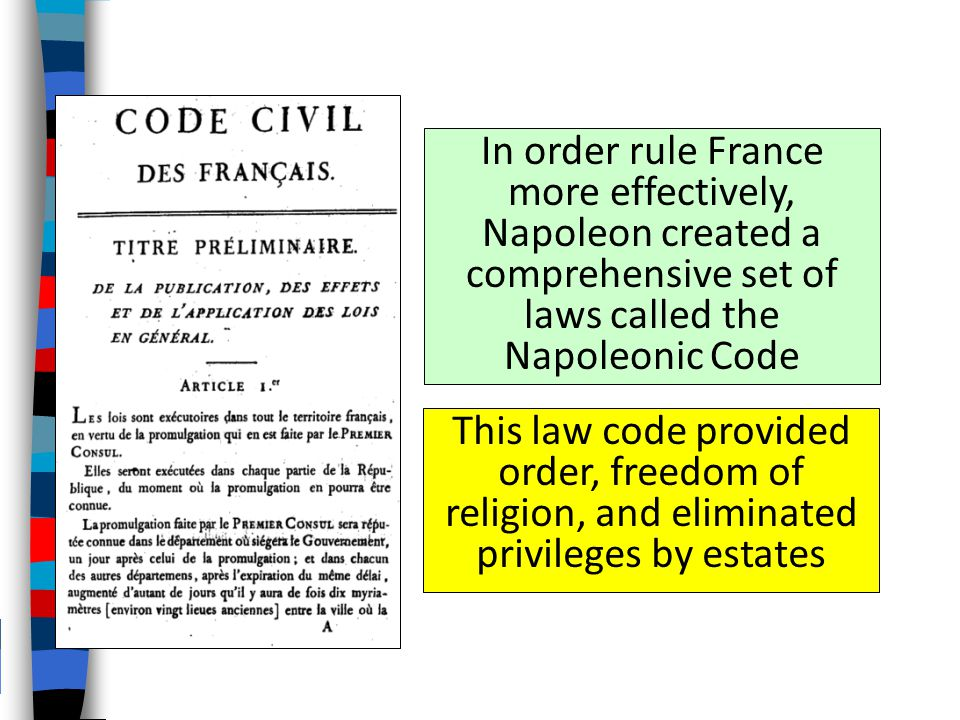 In order rule France more effectively, Napoleon created a comprehensive set of laws called the Napoleonic Code