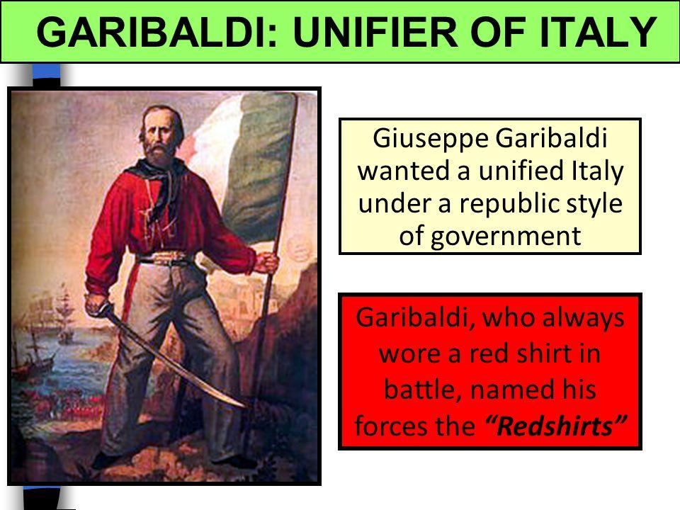 GARIBALDI: UNIFIER OF ITALY