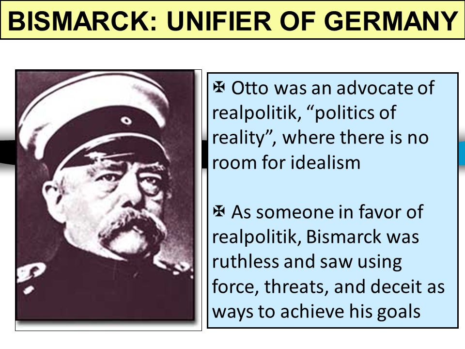 BISMARCK: UNIFIER OF GERMANY