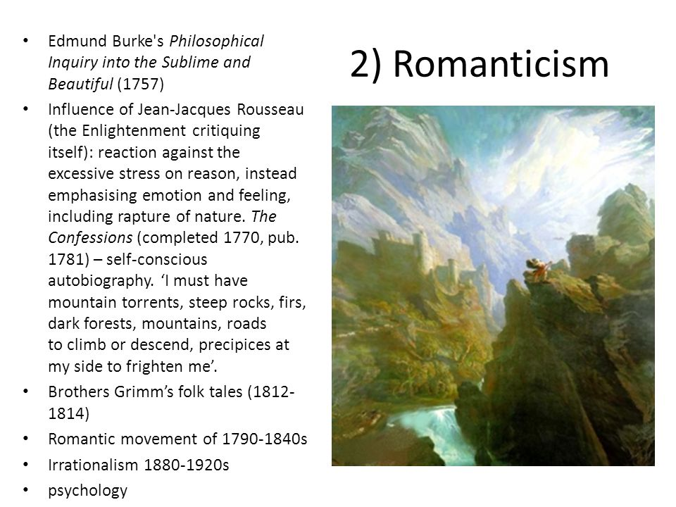 2) Romanticism Edmund Burke s Philosophical Inquiry into the Sublime and Beautiful (1757)