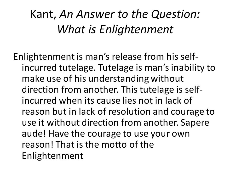 Kant, An Answer to the Question: What is Enlightenment