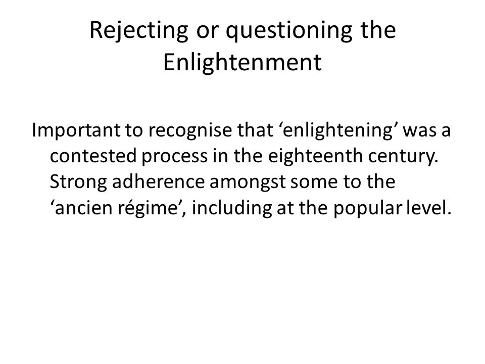 Rejecting or questioning the Enlightenment
