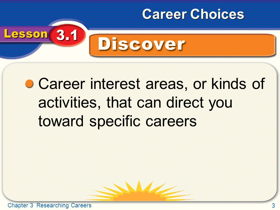 Discover Career interest areas, or kinds of activities, that can direct you toward specific careers