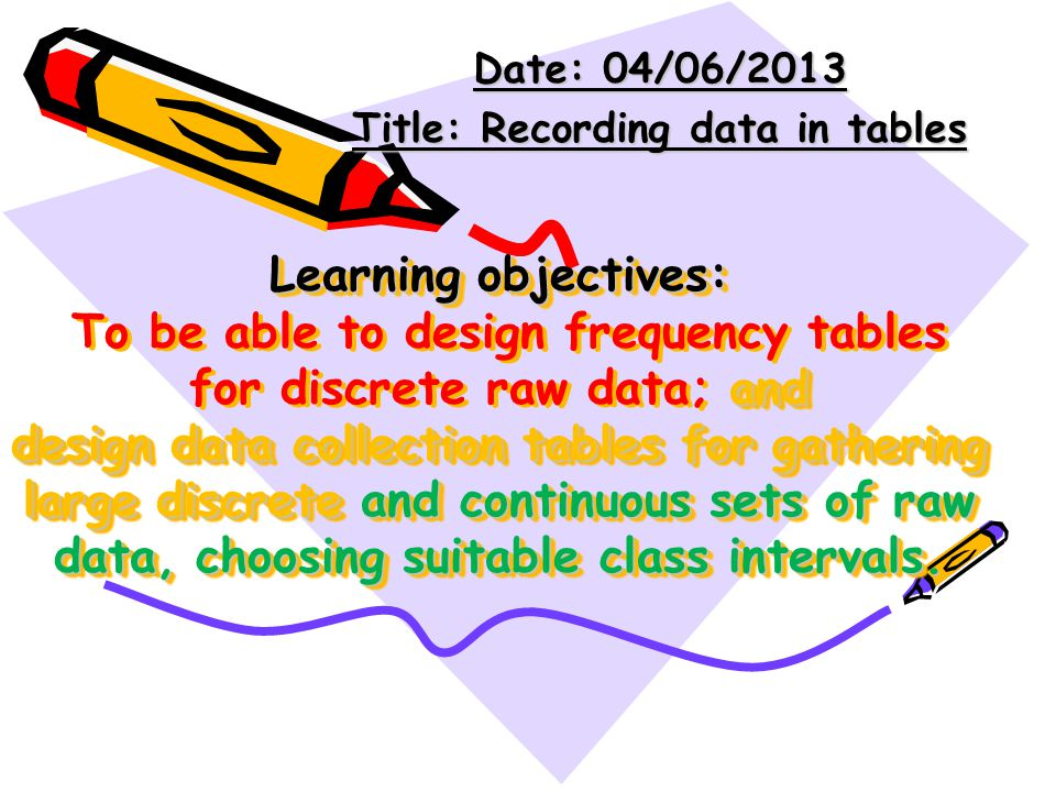 Date: 04/06/2013 Title: Recording data in tables