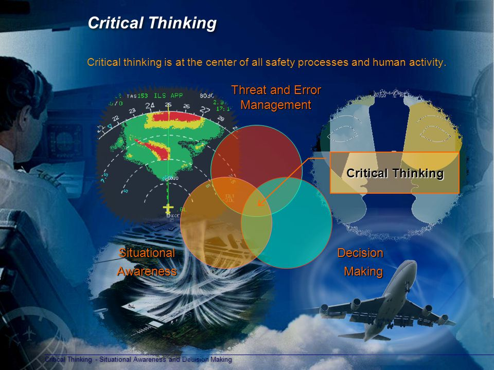Critical Thinking Threat and Error Management Decision Making