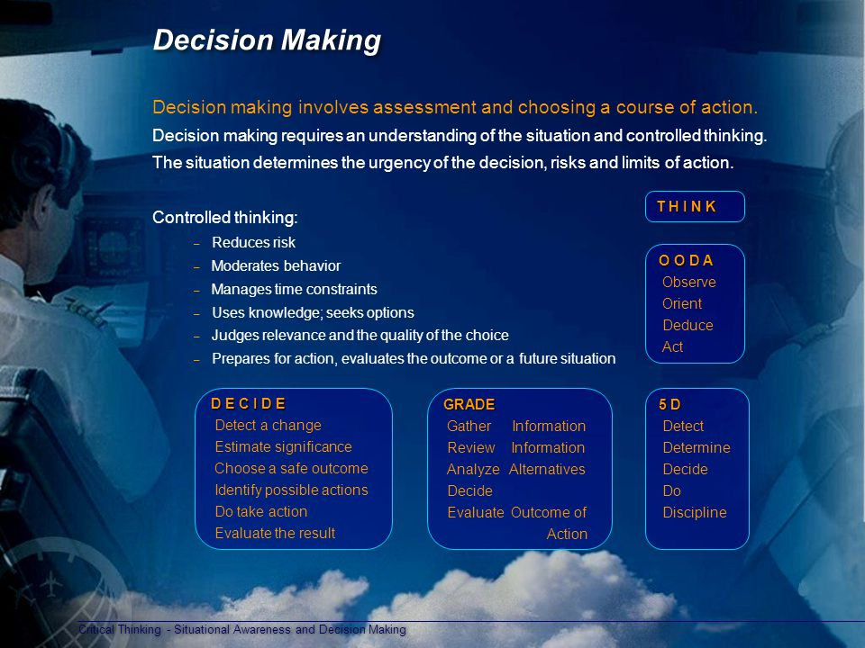 Decision Making Decision making involves assessment and choosing a course of action.