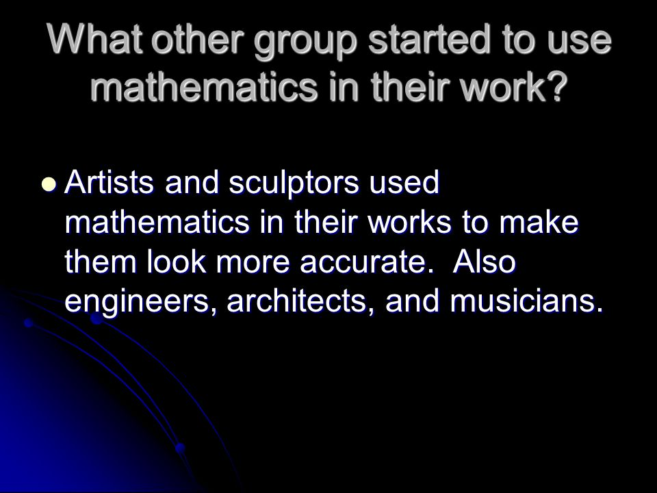 What other group started to use mathematics in their work