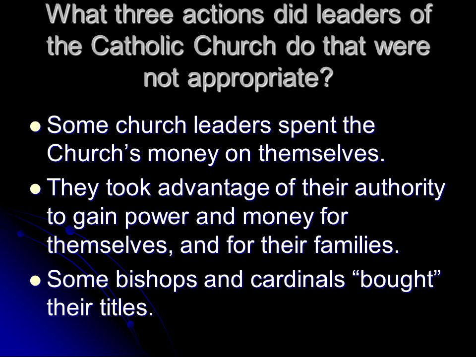 What three actions did leaders of the Catholic Church do that were not appropriate
