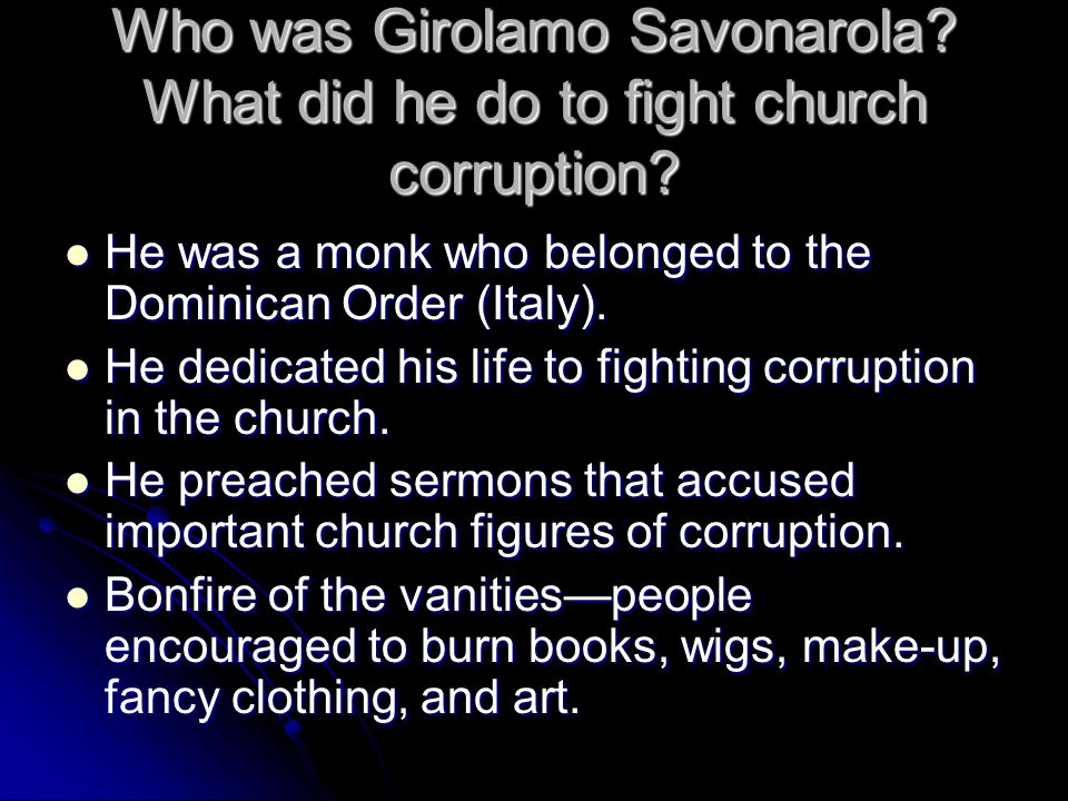 Who was Girolamo Savonarola What did he do to fight church corruption