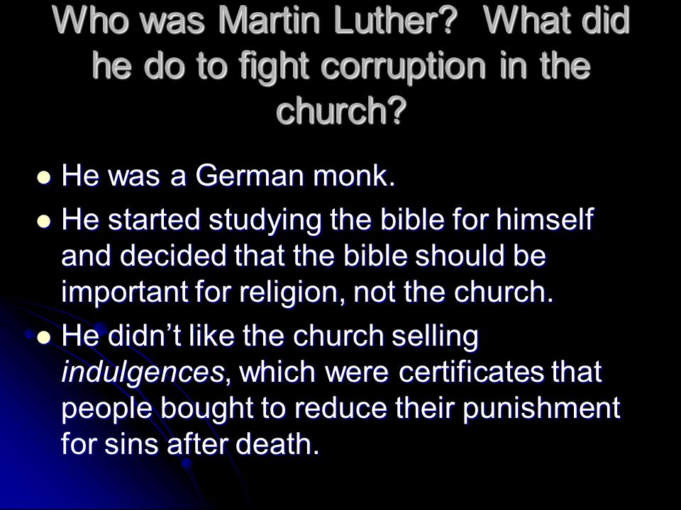 Who was Martin Luther What did he do to fight corruption in the church