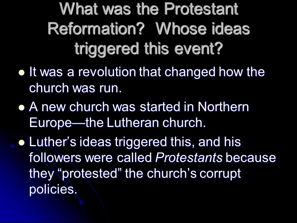 What was the Protestant Reformation Whose ideas triggered this event