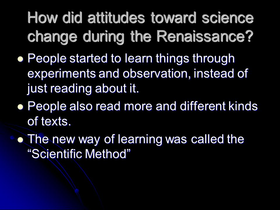 How did attitudes toward science change during the Renaissance