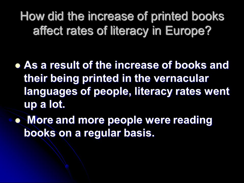 How did the increase of printed books affect rates of literacy in Europe