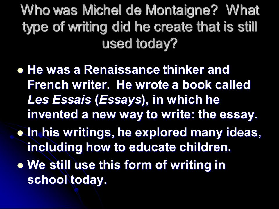 Who was Michel de Montaigne