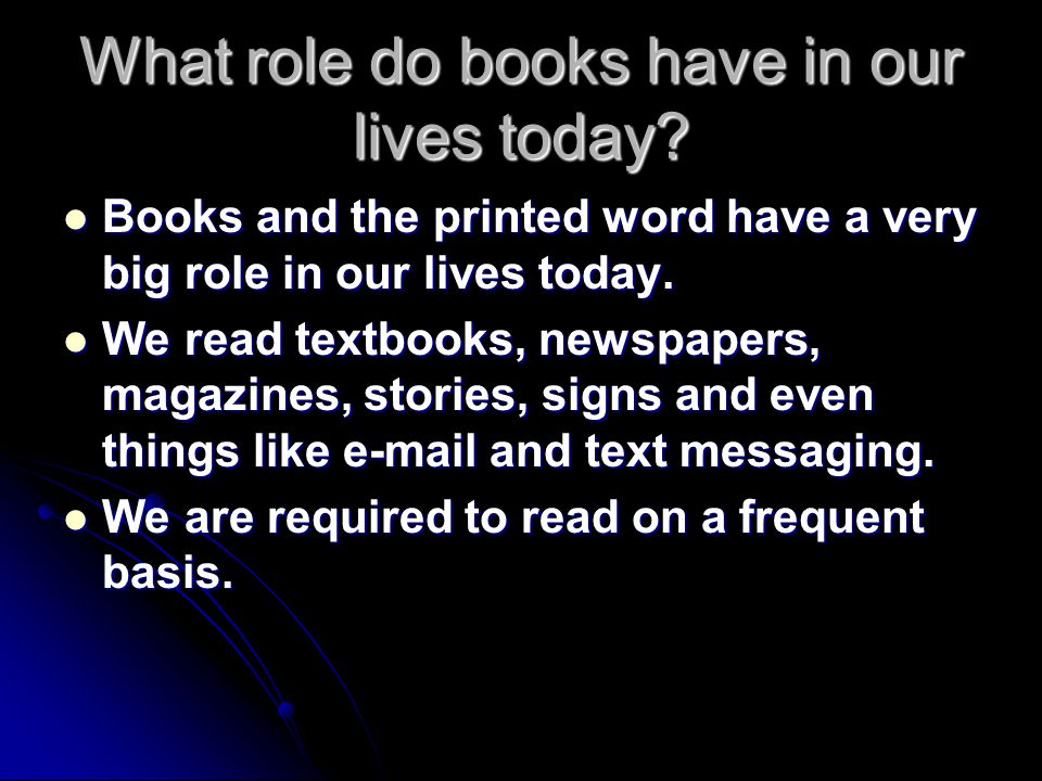 What role do books have in our lives today