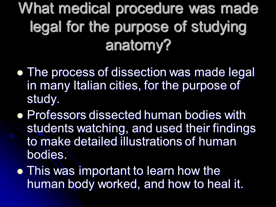 What medical procedure was made legal for the purpose of studying anatomy