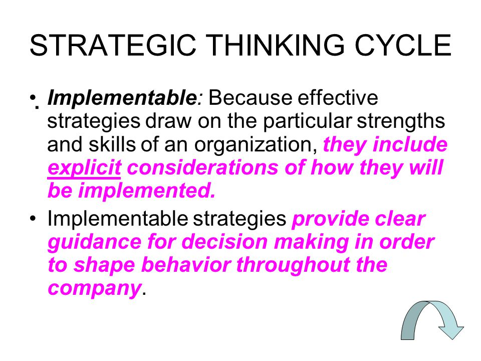 strategic thinking and effecting change When you move from operational work to strategic work, the biggest difference is  one of structure  work associated with crafting or bringing about a future.