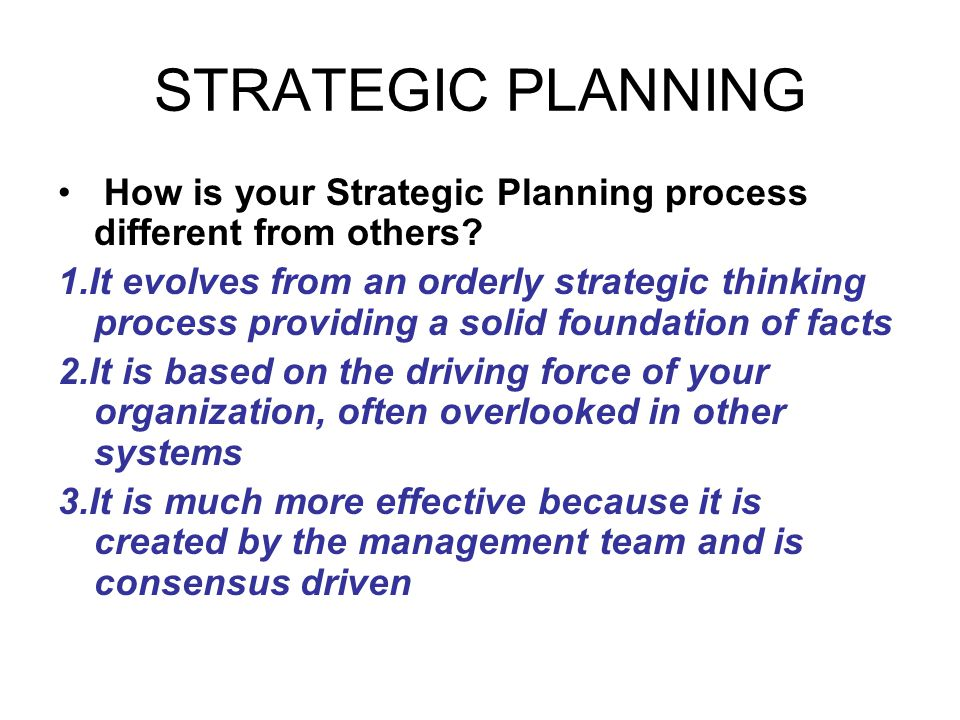 STRATEGIC PLANNING How is your Strategic Planning process different from others