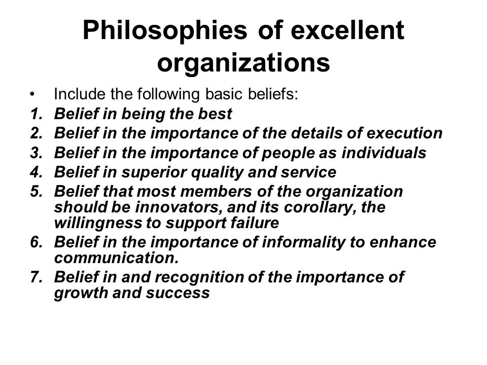 Philosophies of excellent organizations