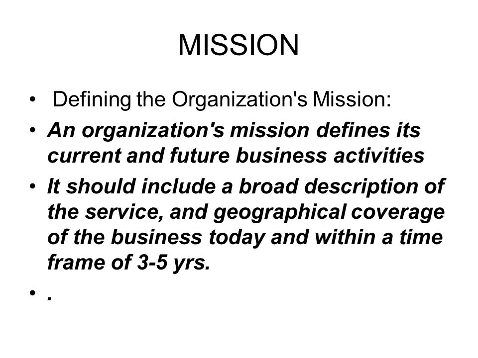 MISSION Defining the Organization s Mission: