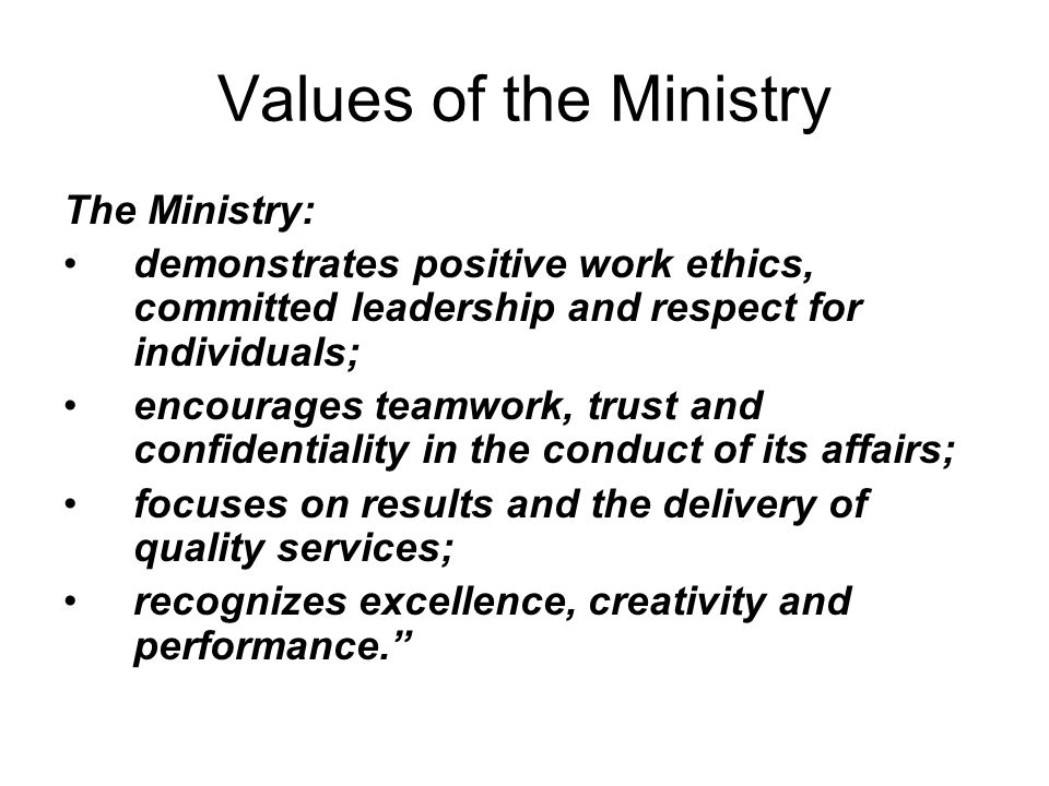 Values of the Ministry The Ministry: