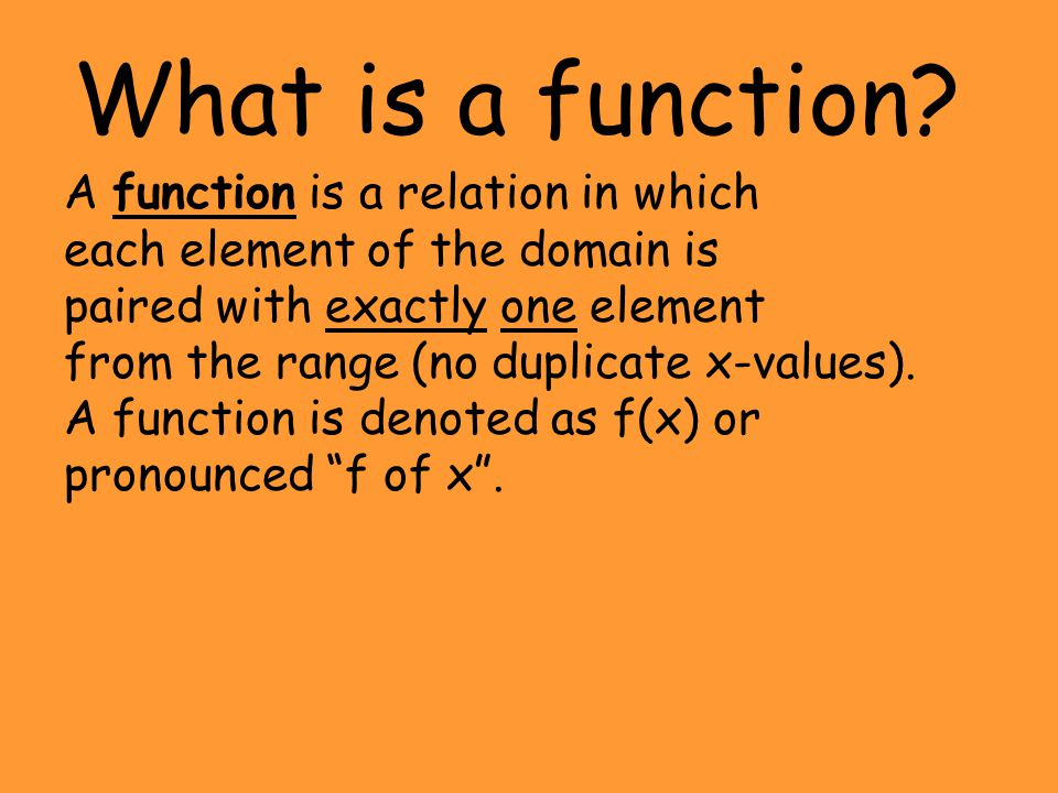 What is a function A function is a relation in which