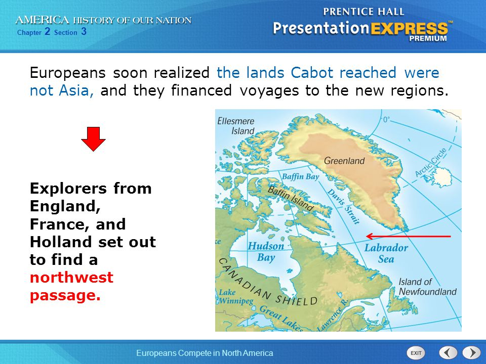 Europeans soon realized the lands Cabot reached were not Asia, and they financed voyages to the new regions.