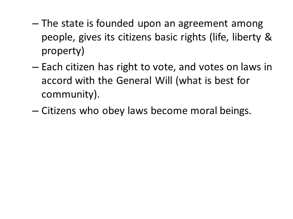 The state is founded upon an agreement among people, gives its citizens basic rights (life, liberty & property)