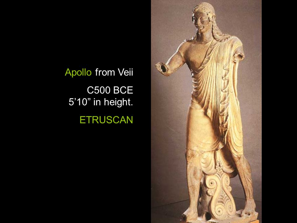 Apollo from Veii C500 BCE 5'10 in height. ETRUSCAN