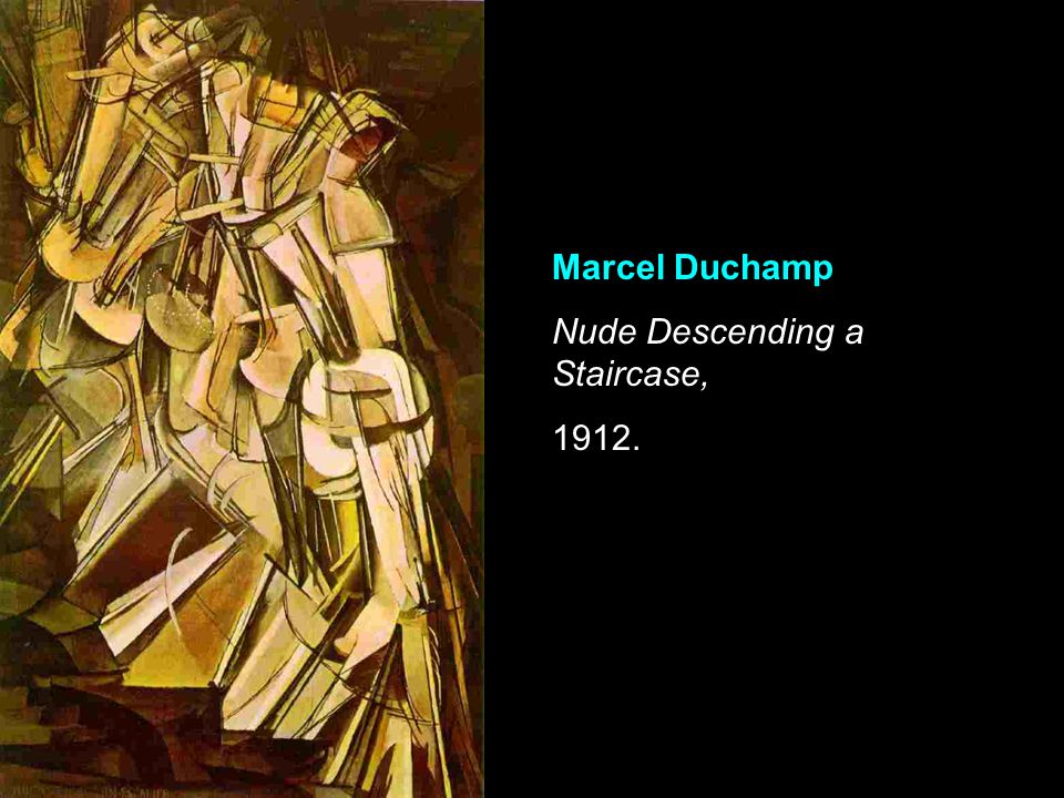 Marcel Duchamp Nude Descending a Staircase, 1912.