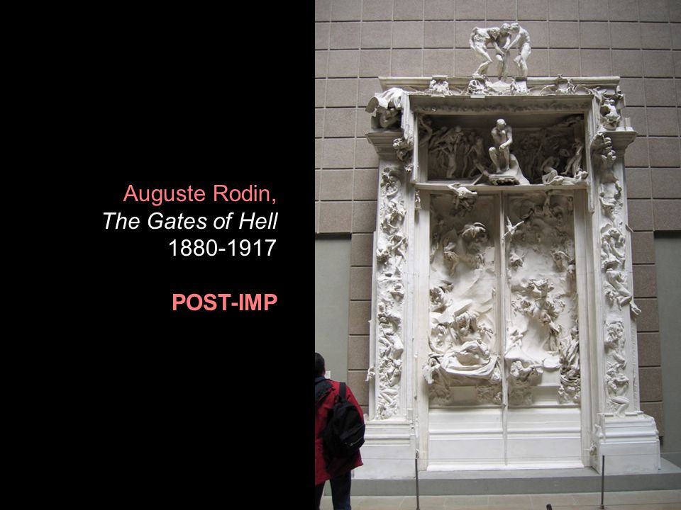 Auguste Rodin, The Gates of Hell 1880-1917 POST-IMP