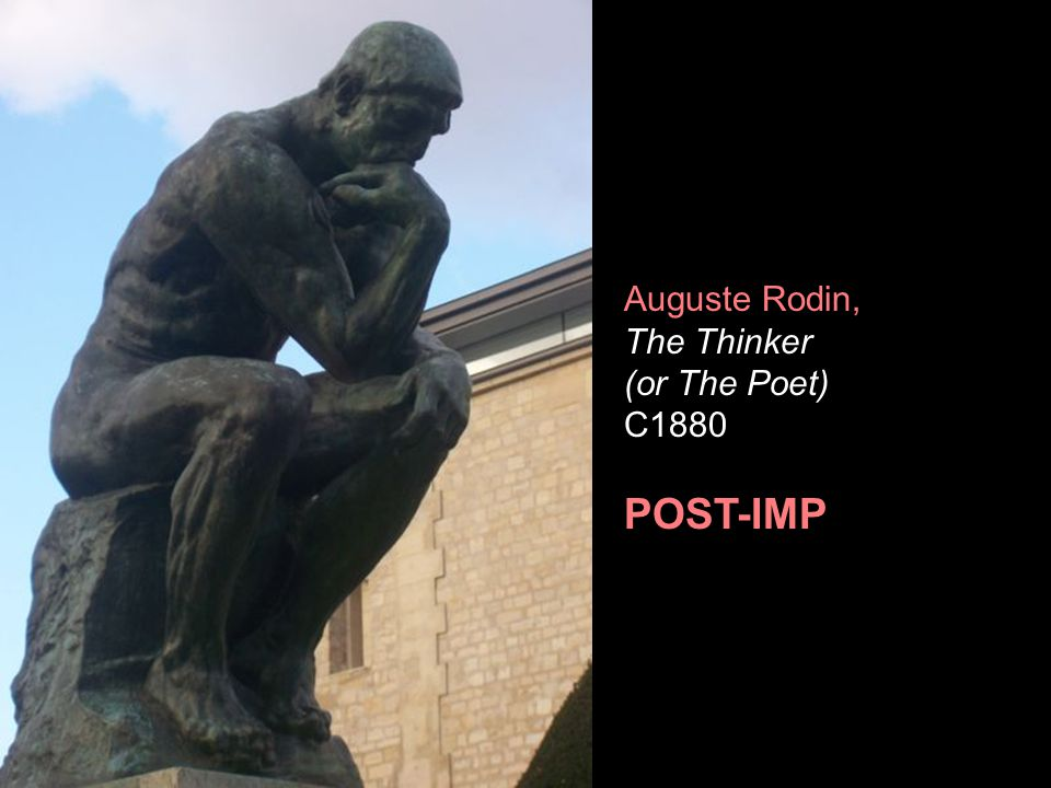 Auguste Rodin, The Thinker (or The Poet) C1880 POST-IMP