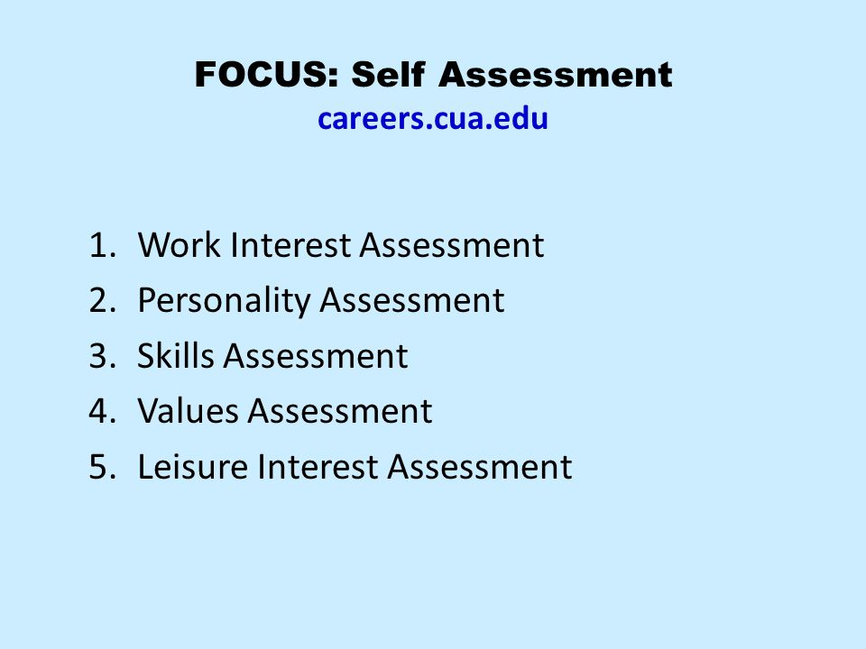 FOCUS: Self Assessment careers.cua.edu