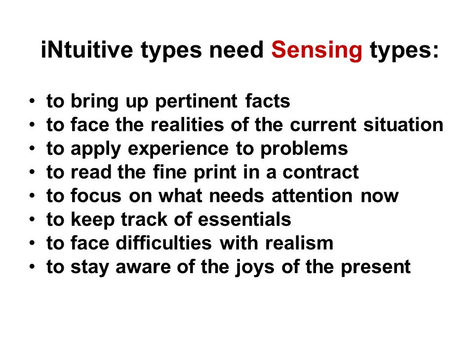 iNtuitive types need Sensing types:
