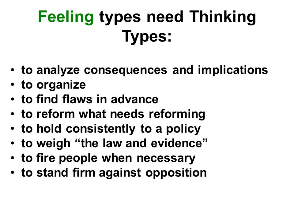 Feeling types need Thinking Types: