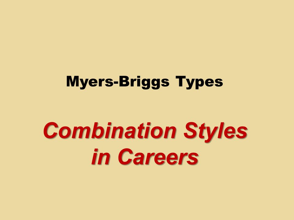 Myers-Briggs Types Combination Styles in Careers