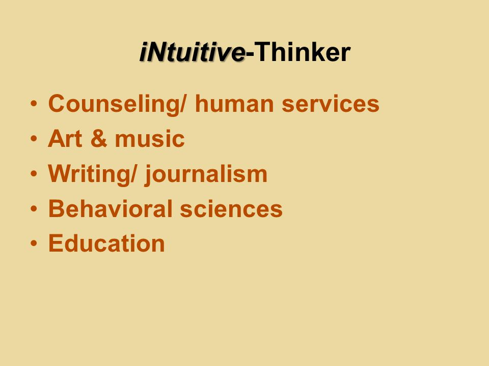 iNtuitive-Thinker Counseling/ human services Art & music