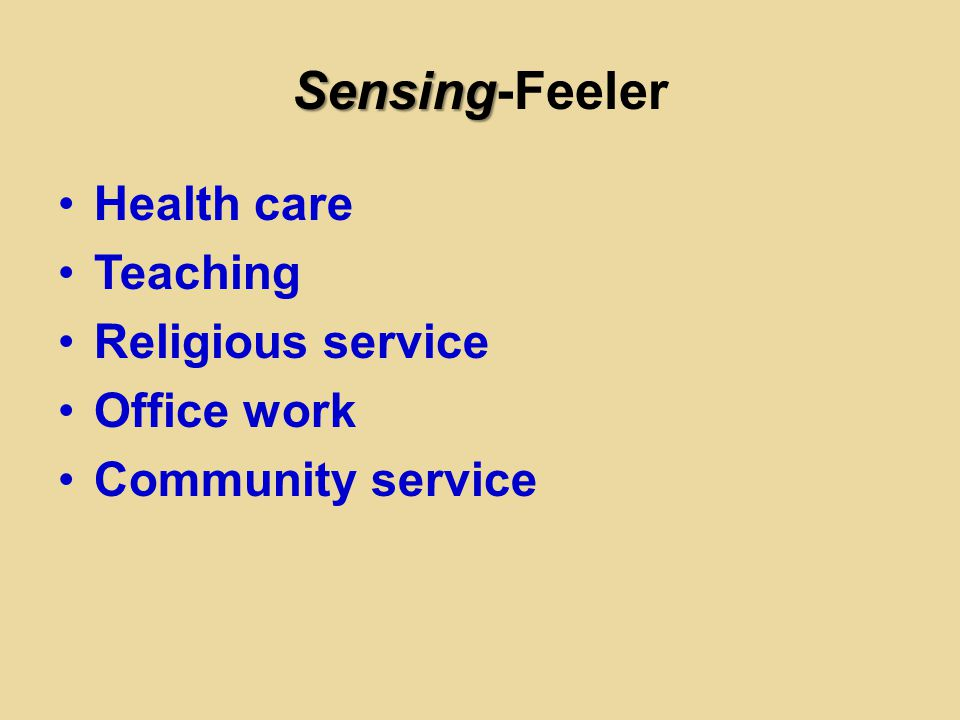 Sensing-Feeler Health care Teaching Religious service Office work