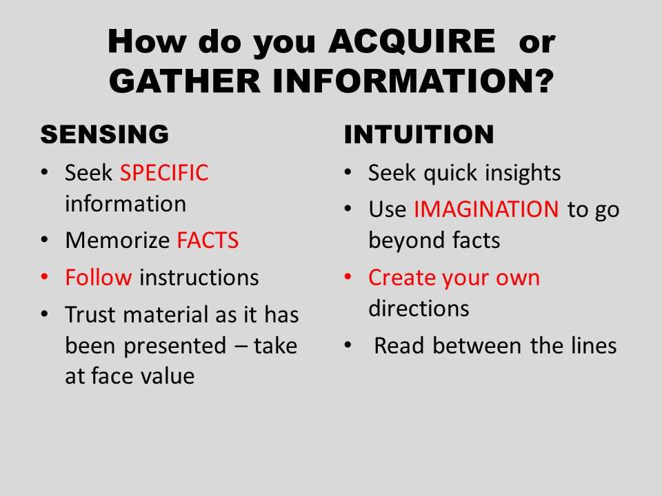 How do you ACQUIRE or GATHER INFORMATION