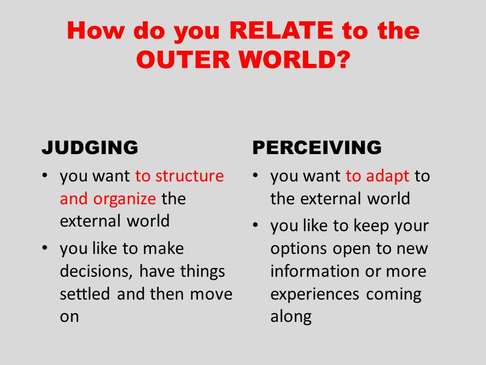 How do you RELATE to the OUTER WORLD