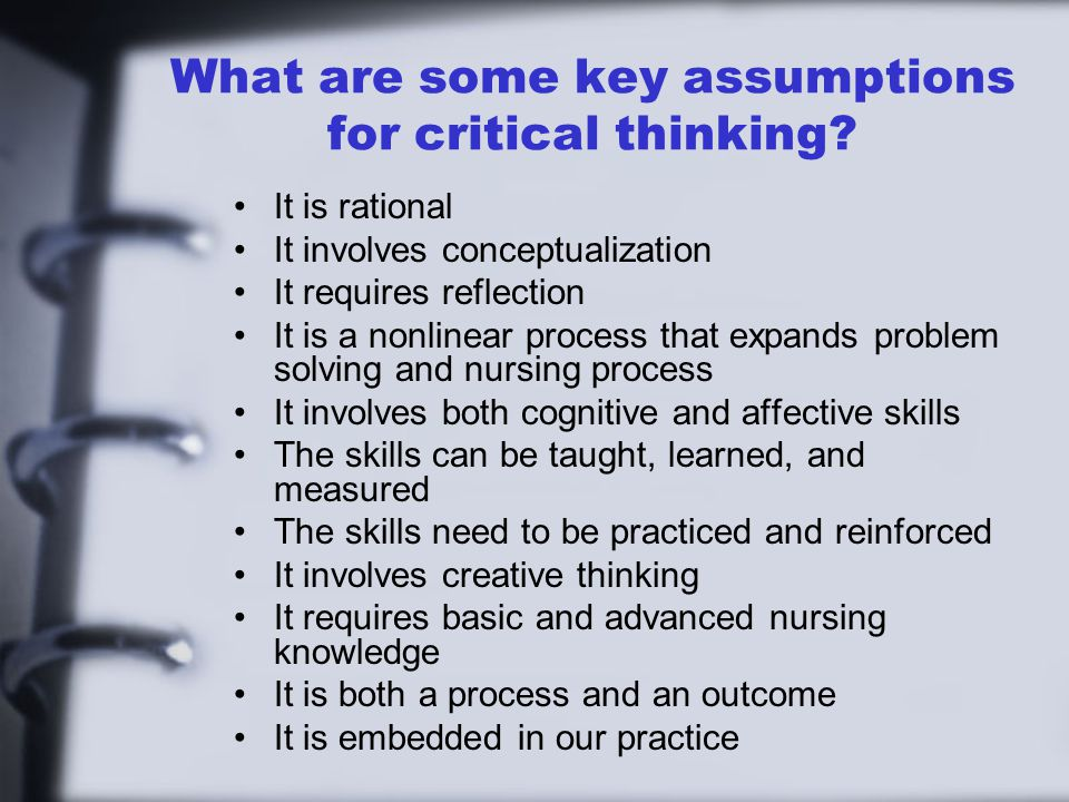 What are some key assumptions for critical thinking