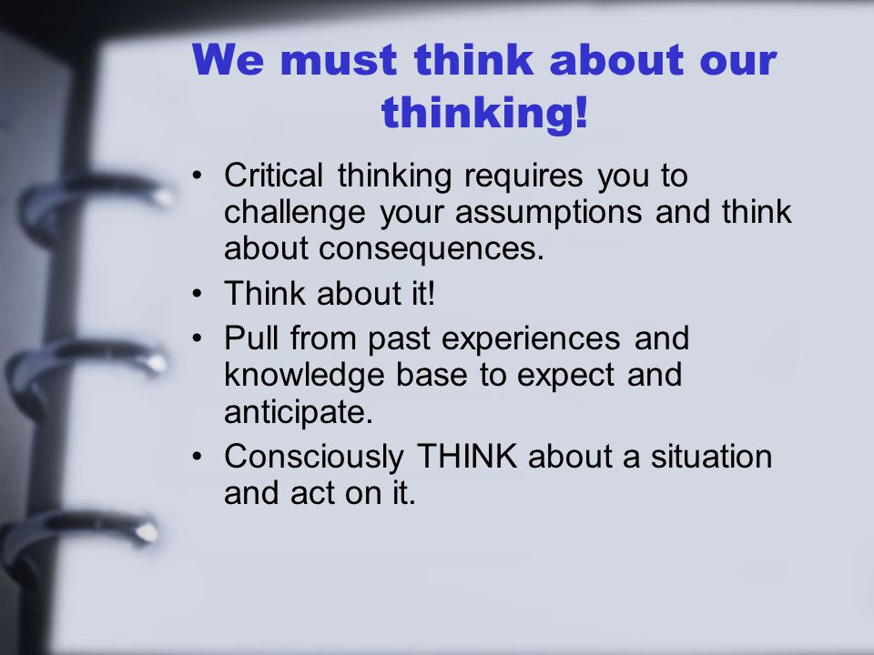 We must think about our thinking!